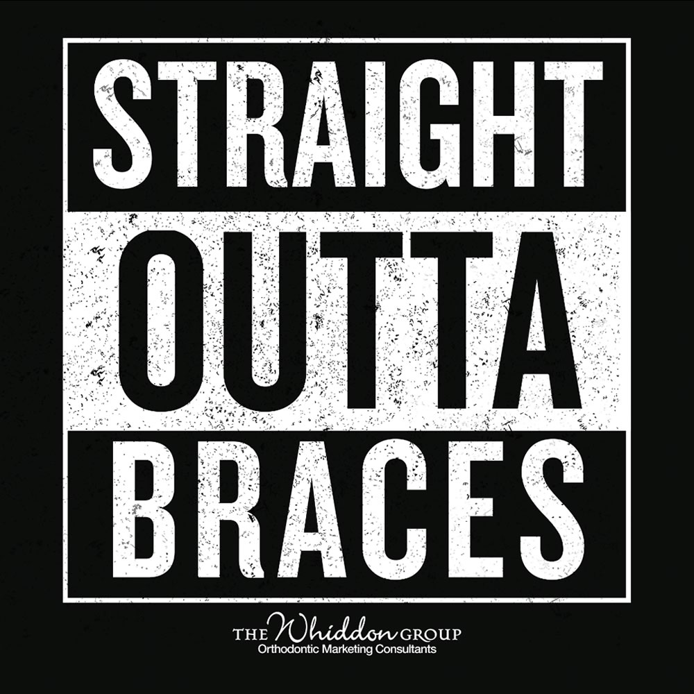 Straight Outta Braces - the whiddon group